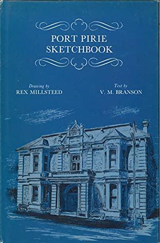 Port Pirie sketchbook (The Sketchbook series): Millsteed, Rex