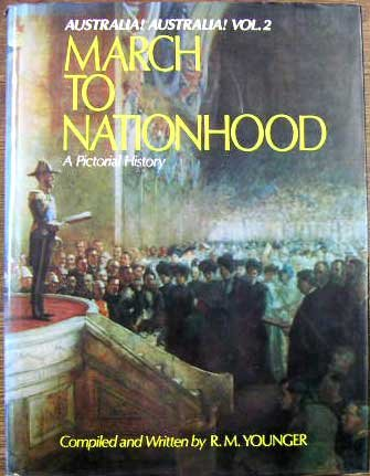 Australia! Australia! Vol. 2: March To Nationhood: Compiled By R.
