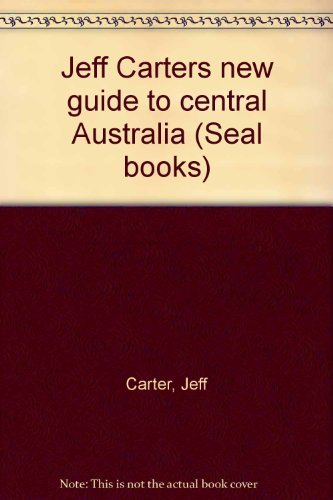 Jeff Carter's New guide to Central Australia