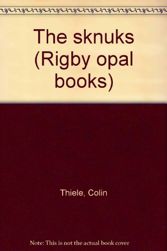 The Sknuks (Rigby Opal Books) (0727003860) by Thiele, Colin
