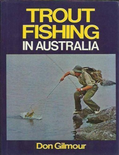 TROUT FISHING IN AUSTRALIA. By Don Gilmour.: Gilmour (Don).