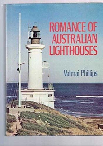 Romance Of Australian Lighthouses: Phillips, Valmai
