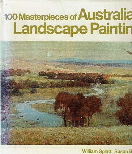 100 Masterpieces of Australian Landscape Painting: Splatt, William /