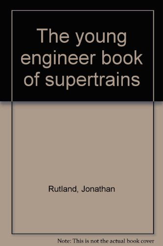 9780727007544: The young engineer book of supertrains