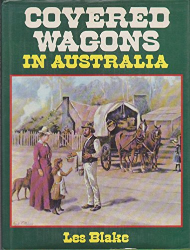 Covered Wagons in Australia.