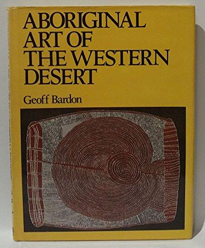 ABORIGINAL ART OF THE WESTERN DESERT: Bardon, Geoff