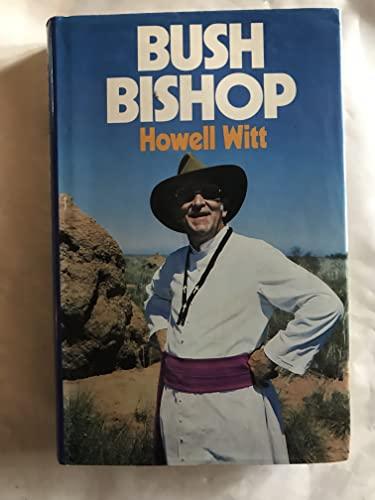 Bush bishop: Witt, Howell