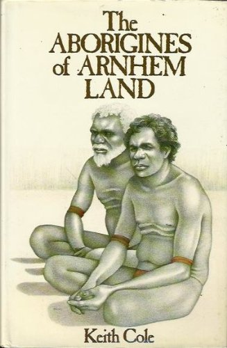 The Aborigines of Arnhem Land.