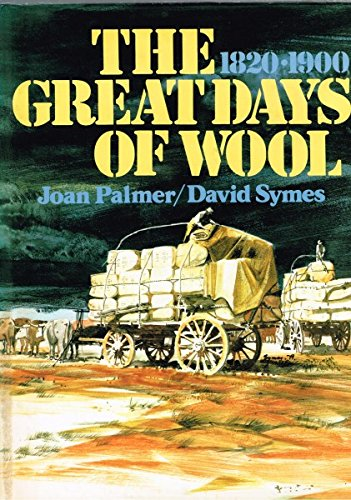 9780727010872: The great days of wool, 1820-1900