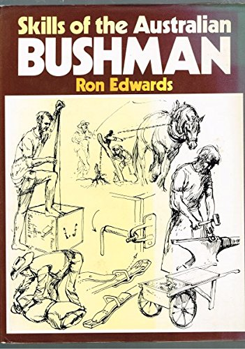 Skills of the Australian Bushman: More Australian: Ron Edward