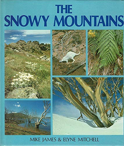 The Snowy Mountains (0727011286) by Mike James
