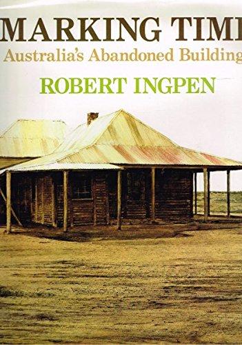 9780727011602: Marking time: Australia's abandoned buildings
