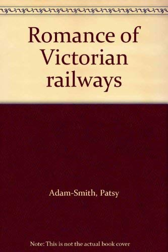 Romance of Victorian Railways: Smith, Patsy Adam