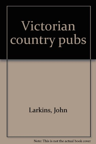 Victorian Country Pubs: Larkins, John and