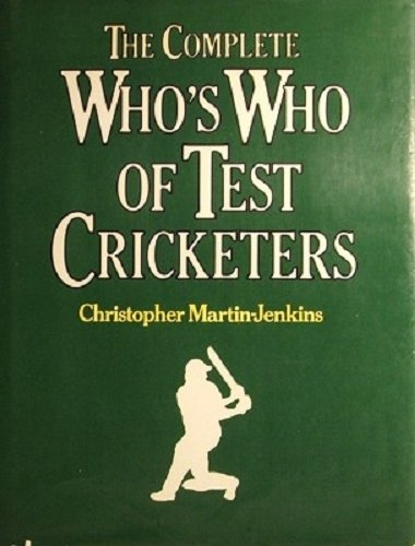 9780727012623: The Complete Who's Who Of Test Cricketers