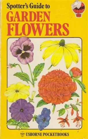 9780727013026: Spotter's Guide to Garden Flowers (Spotter's guides)