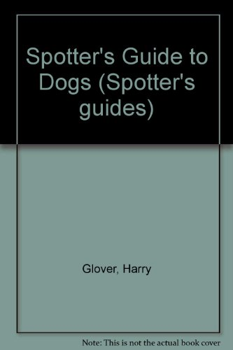 9780727013040: Spotter's Guide to Dogs (Spotter's guides)
