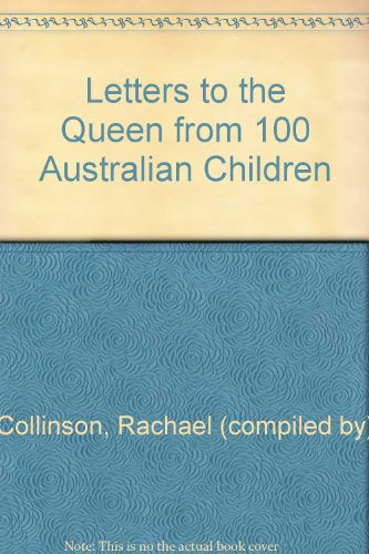 9780727013361: Letters to the Queen from 100 Australian Children