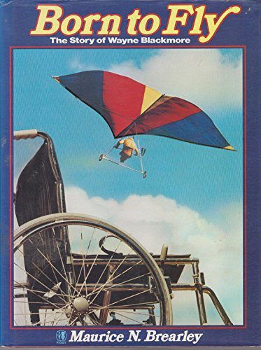9780727016096: Born to fly: The story of Wayne Blackmore