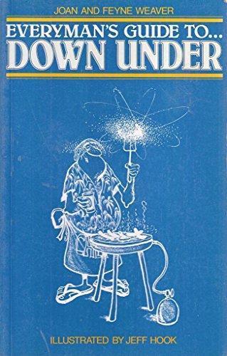Everyman's Guide to Down Under: Joan Weaver, Feyne