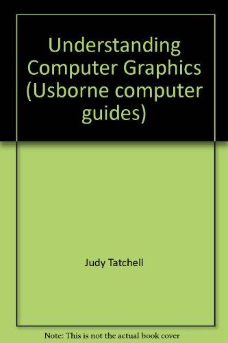 9780727019226: Understanding Computer Graphics (Usborne Computer Guides)