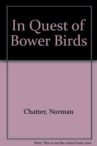 In Quest of Bowerbirds