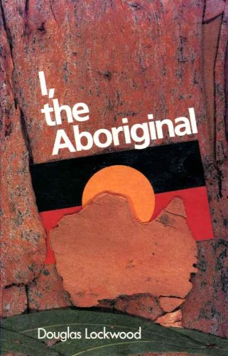I, THE ABORIGINAL.: Lockwood, Douglas