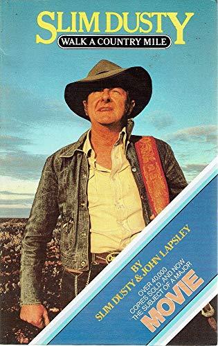 Slim Dusty : Walk a Country Mile: Dusty, Slim & John Lapsley