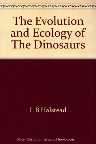 9780727102010: The Evolution and Ecology of The Dinosaurs