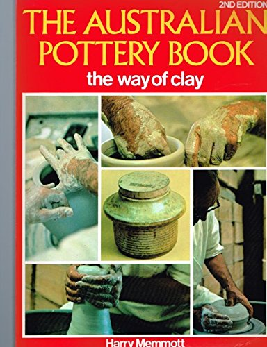 9780727103291: THE AUSTRALIAN POTTERY BOOK the Way of Clay
