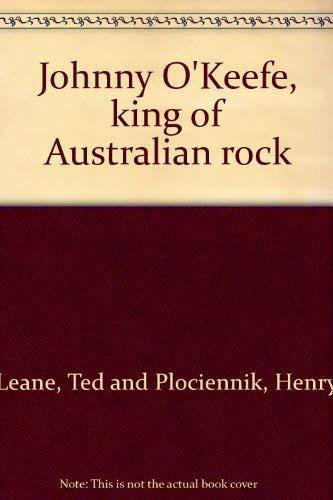 9780727103888: Johnny O'Keefe, king of Australian rock