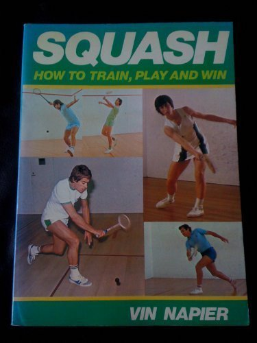 9780727104335: 'SQUASH: HOW TO TRAIN, PLAY AND WIN'