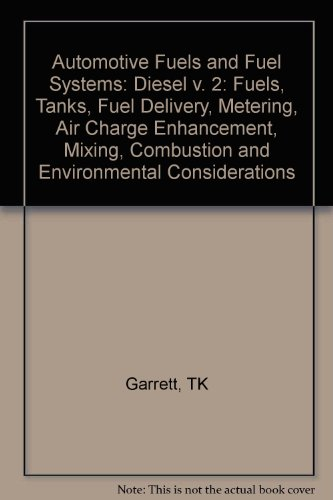 9780727301178: Automotive Fuels and Fuel Systems: Diesel v. 2: Fuels, Tanks, Fuel Delivery, Metering, Air Charge Enhancement, Mixing, Combustion and Environmental Considerations