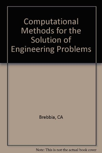 9780727303158: Computational Methods for the Solution of Engineering Problems