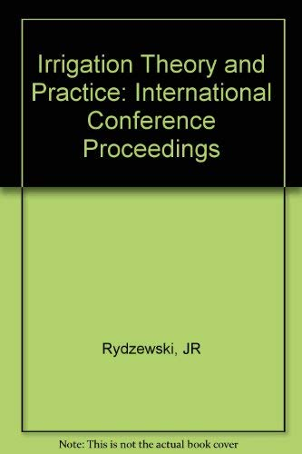 9780727309044: Irrigation Theory and Practice: International Conference Proceedings