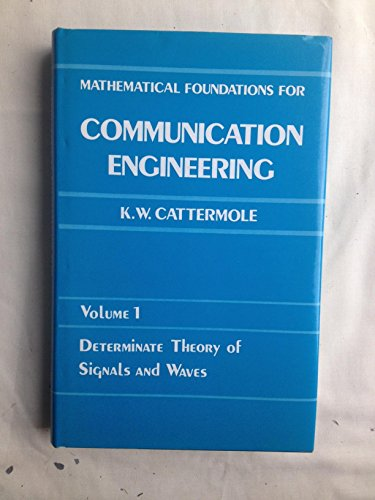 Mathematical Foundations for Communications Engineering Vol. 1determinate: Cattermole , Kenneth