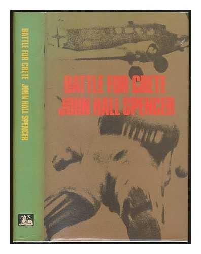 Battle for Crete: Spencer, John Hall.