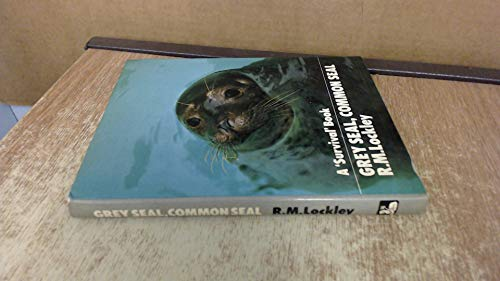 GREY SEAL, COMMON SEAL: AN ACCOUNT OF: Lockley (Ronald Mathias).