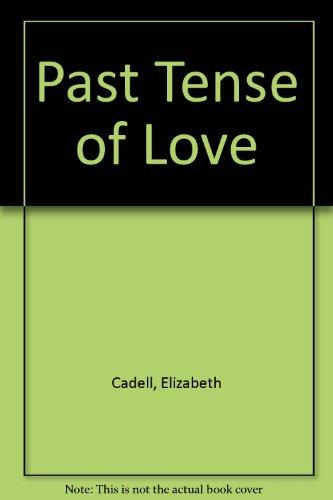9780727401496: Past Tense of Love