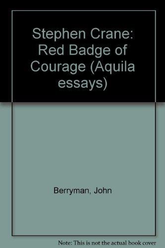 "Stephen Crane: "" Red Badge of Courage "" (Aquila essays) (0727502174) by Berryman, John"