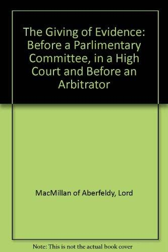 The Giving of Evidence: Lord MacMillan of Aberfeldy