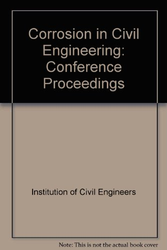 Corrosion in Civil Engineering: Proceedings of the: Institution Of Civil