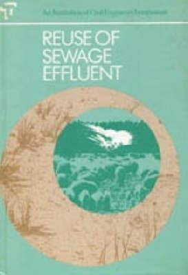 9780727702302: Reuse of Sewage Effluent: Proceedings of a Symposium
