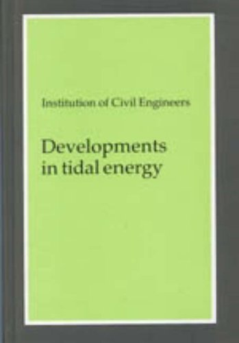 Developments in Tidal Energy: Proceedings of the Third Conference on Tidal Power