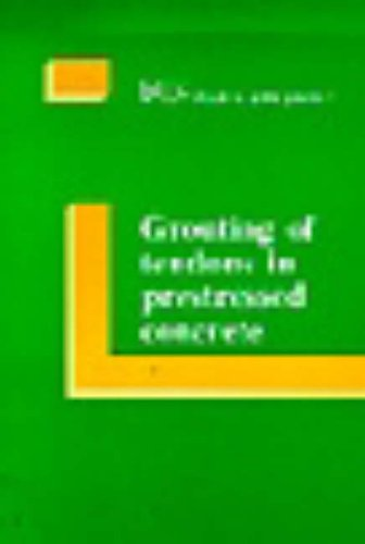 9780727715807: Grouting of Tendons in Prestressed Concrete (Fip Guide to Good Practice)