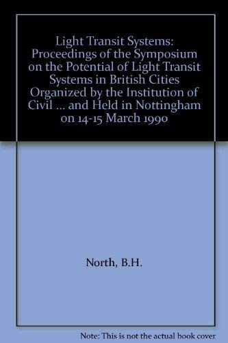 Light Transit Systems : Proceedings of the Symposium on the Potential of Light Transit Systems in ...