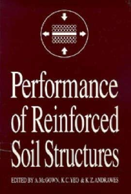 9780727716378: Performance of Reinforced Soil Structures: Proceedings of the International Reinforced Soil Conference Organized by the British Geotechnical Society
