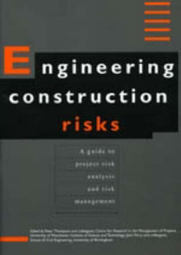 9780727716651: Engineering Construction Risks - A Guide to Project Risk Analysis and Risk Management (SERC project report)