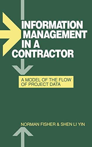 Information Management in a Contractor - A Model for the Flow of Data (Hardback): Norman Fisher, Li...
