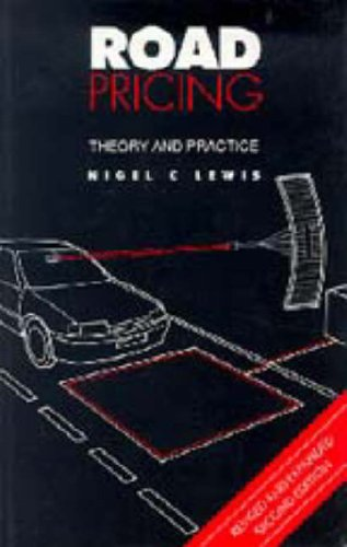 Road Pricing: Theory and Practice: Nigel C. Lewis